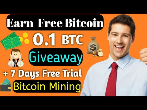 Earn Free 0.1 BTC Giveaway? + 7 days free bitcoin mining trial 100% genuine no investment in hinid