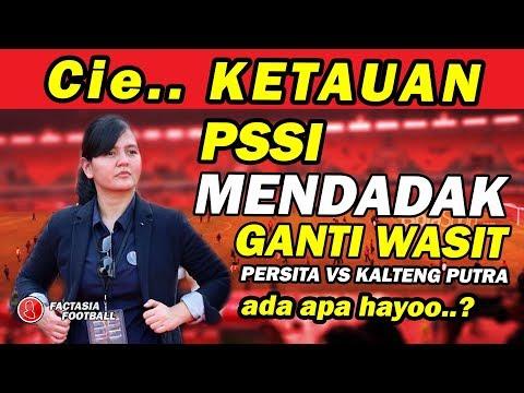 KETAUAN!! PSSI Ganti Wasit MENDADAK di Laga Persita vs Kalteng Putra, ada apa?