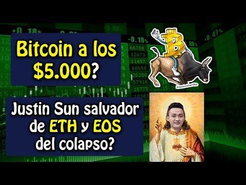 bitcoin a los $5.000?, justin sun salvador de ETH y EOS del colapso? y mas
