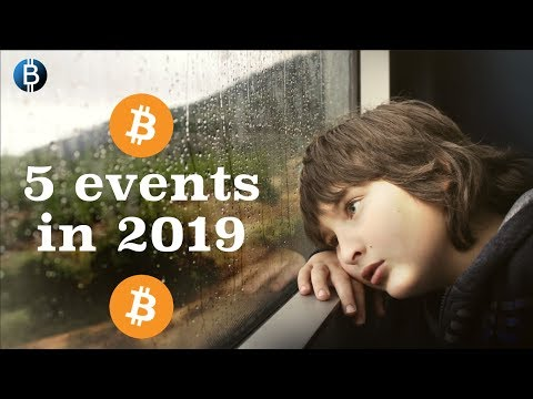 Top 5 Cryptocurrency Events Coming In 2019! (Cryptocurrency Predictions 2019)