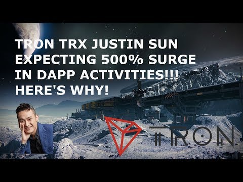 TRON TRX JUSTIN SUN EXPECTING 500% SURGE IN DAPP ACTIVITIES!!! HERE'S WHY!