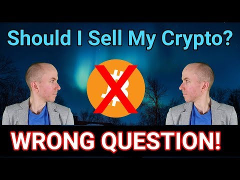 Should I Sell My Bitcoin? That's The Wrong Question