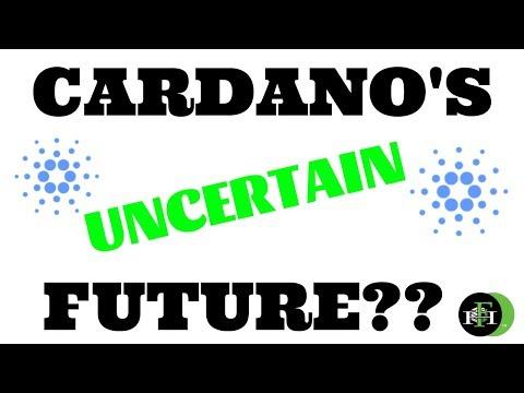 CARDANO'S UNCERTAIN FUTURE?  (WILL CARDANO BE KING?)