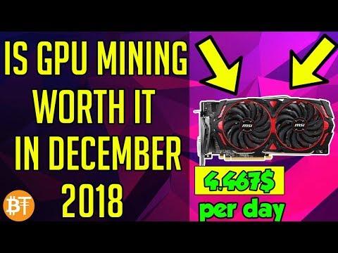 IS GPU MINING WORTH IT IN DECEMBER 2018?ETH,ETC,RVN,XMR,BTG,VTC……