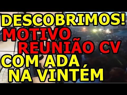 REUNIÃO CV E ADA NA VINTÉM, FOI PARA ACORDO DE PAZ