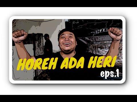 HOREH ADA HERI (eps. 1)