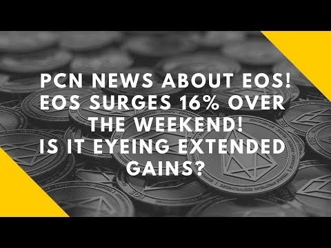 PCN NEWS ABOUT EOS! EOS SURGES 16% OVER THE WEEKEND! IS IT EYEING EXTENDED GAINS?