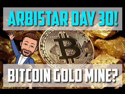 Arbistar Day 30! Bitcoin Gold Mine?!
