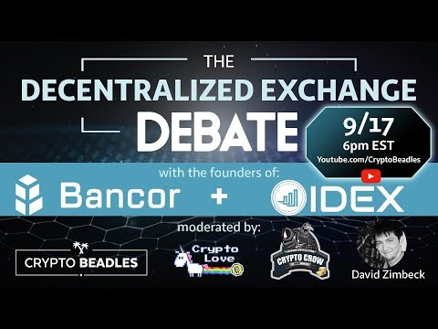 😱 Live Bancor & IDEX Debate – Decentralized vs Centralized Exchanges – Eyal Hertzog – Alex Wearn 😱