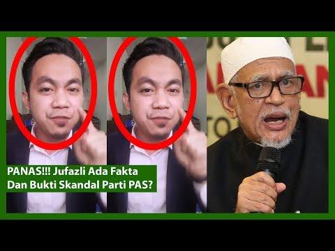PANAS!!! Jufazli Ada Fakta & Bukti Skandal Parti PAS?