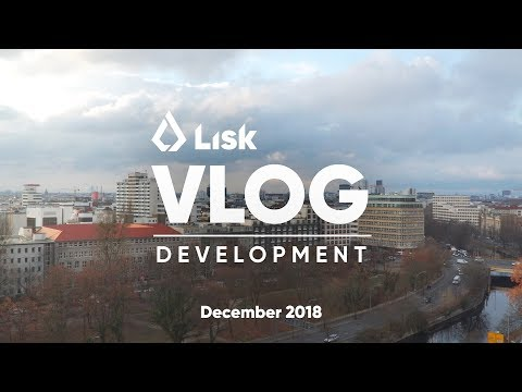 Lisk Blockchain Development Vlog 🎅🏻 December 2018