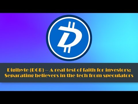 Digibyte (DGB) – A real test of faith for investors: Separating believers in the tech