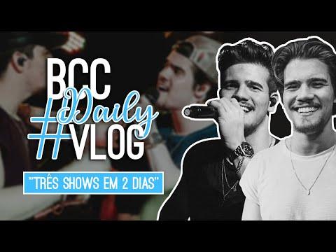 #4 BCC DAILY VLOG – TRÊS SHOWS DE BRENO E CAIO CESAR EM DOIS DIAS!