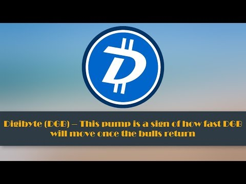 Digibyte (DGB) – This pump is a sign of how fast DGB will move once the bulls return