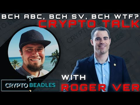 Roger Ver tells all, Bitcoin Cash, Bitcoin SV, Bitcoin and so much more