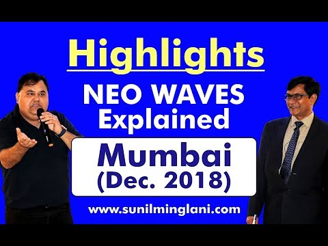 Highlights: Neo Waves Explained Program MUMBAI ( DEC.2018) | www.sunilminglani.com