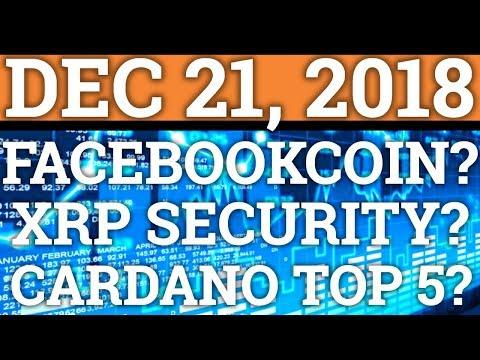 FACEBOOK COIN? RIPPLE XRP NOT A SECURITY? CARDANO ADA TOP 5 CRYPTOCURRENCY? BITCOIN BTC PRICE + NEWS