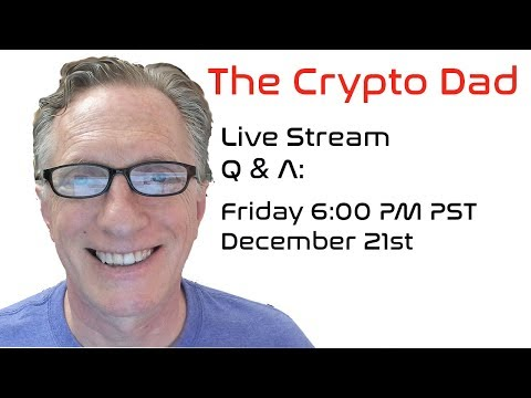 CryptoDad's Live Q. & A. Friday December 21st, 2018 Managing Tron Blockchain Assets