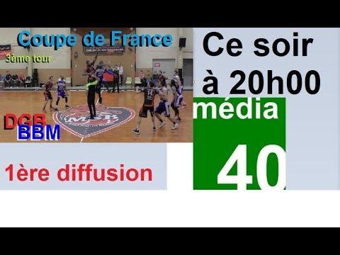 Coupe de France Basket 3ème tour DGB vs BBM