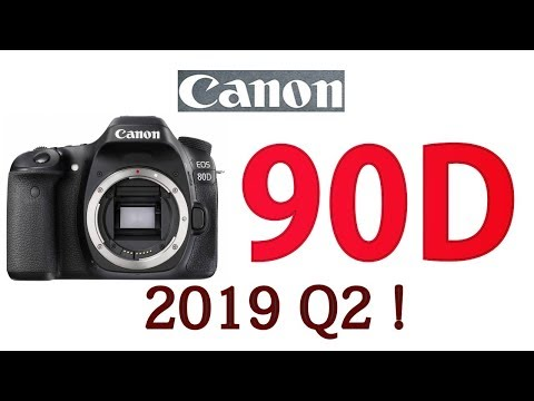 Canon EOS 90D Expected Specifications  ! 2019 Q2 Comming soon !