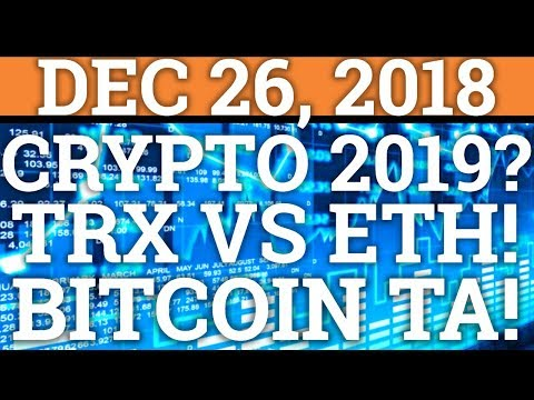What Investors Can Expect In 2019? Tron TRX vs ETH? Bitcoin BTC Price, Trading + Cryptocurrency News