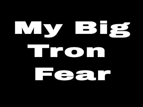 Tron TRX Cryptocurrency – My Biggest Fear with Tron Coin