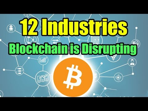 12 Industries Blockchain is Disrupting – Bitcoin and Cryptocurrency News