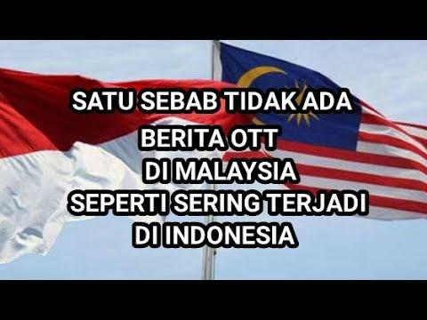 INi 1 SEBAB TIDAK PERNAH ADA BERITA OTT DI MALAYSIA SEPERTI SERING TERJADI DI INDONESIA