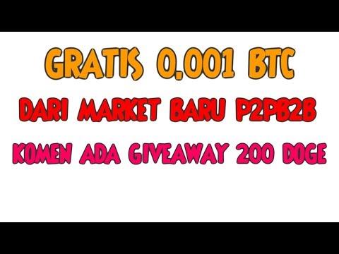 EDAN !! GRATIS 0.001 BTC .DARI MARKET BARU P2PB2B || KOMEN ADA GIVEAWAY DOGE 200