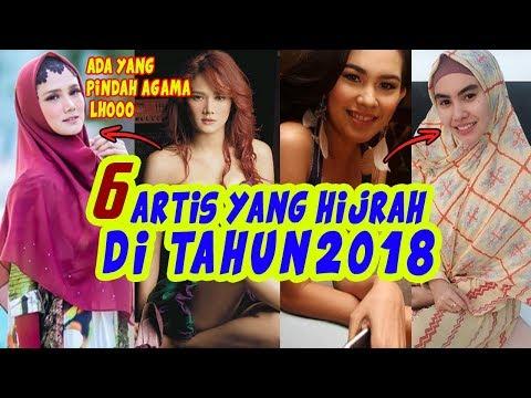 ADA YANG SAMPE PINDAH AGAMA! INILAH 6 ARTIS INDONESIA YANG HIJRAH TAHUN 2018 SEMOGA ISTIQOMAH