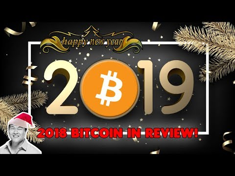 2018 Bitcoin in Review – Markets, Tech, Future of Cryptocurrency in 2019! – HAPPY NEW YEARS!