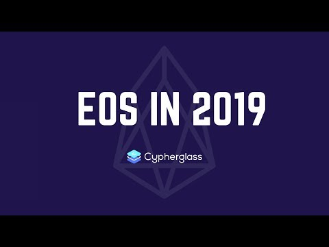 EOS in 2019 | What's coming?