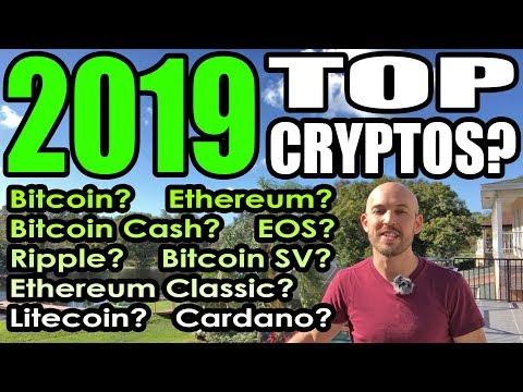 2019 Top Cryptos: Bitcoin? Ethereum? Ripple? Bitcoin Cash? BSV? EOS? Litecoin? Cardano? Eth Classic?
