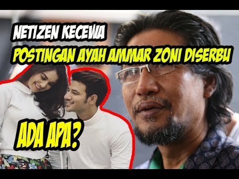 Postingan Ayah Ammar Zoni di Serbu Netizen dan Mengaku Kecewa. Ada Apa??