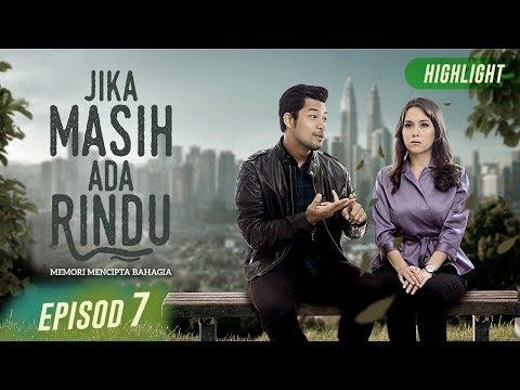 HIGHLIGHT: Episod 7   Jika Masih Ada Rindu