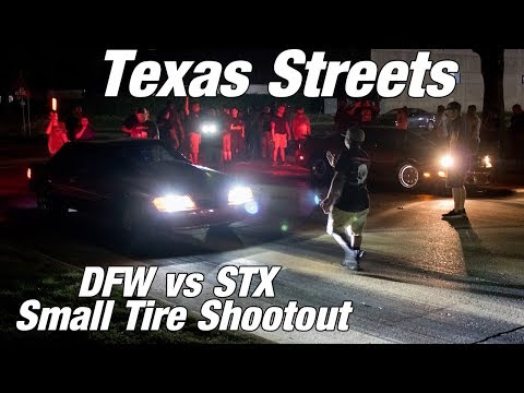 TEXAS STREETS!!! DFW vs STX Small tire SHOOTOUT!!!