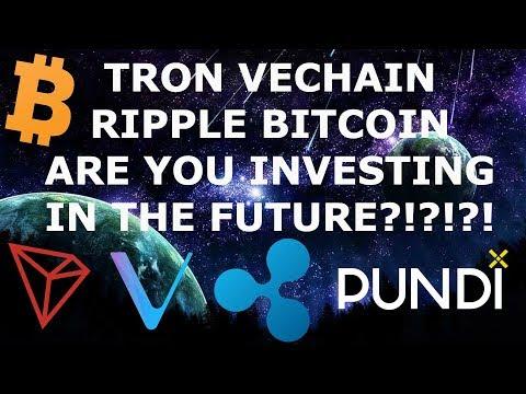 TRON VECHAIN RIPPLE BITCOIN! ARE U INVESTING IN THE FUTURE?!?