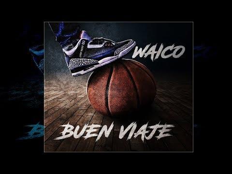 Waico -Buen Viaje [Prod: Kyber]