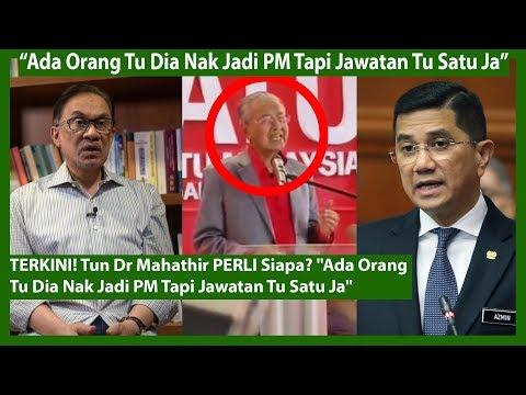 "TERKINI! Tun Dr Mahathir PERLI Siapa? ""Ada Orang Tu Dia Nak Jadi PM Tapi Jawatan Tu Satu Ja"""