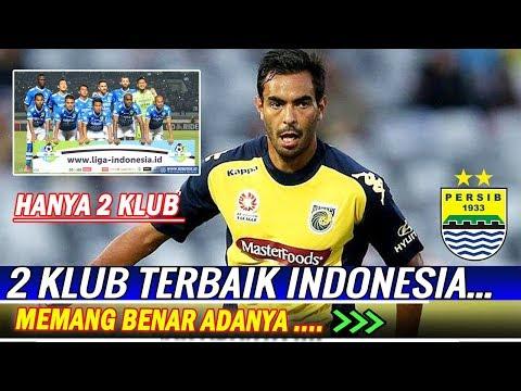 Sulit di Sangkal! Hanya 2 Klub Terbaik yang ada di Indoneia kata orang ini