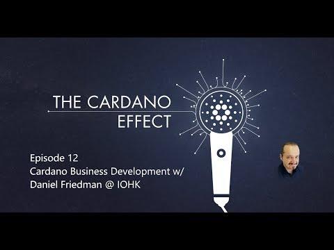 Cardano Business Development with Daniel Friedman – Episode 12