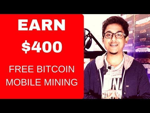 Earn Up To $400 Free Bitcoin Mining Using Mobile No Investment