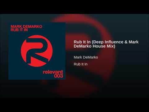 Rub It In (Deep Influence & Mark DeMarko House Mix)