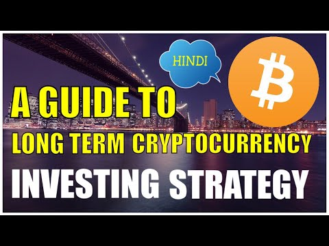 A GUIDE TO LONG TERM CRYPTOCURRENCY INVESTMENT STRATEGY {HINDI}