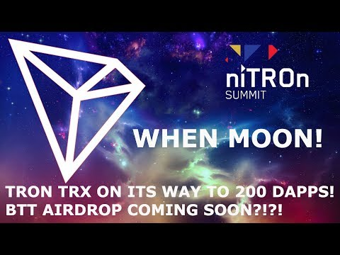 TRON TRX ON ITS WAY TO 200 DAPPS! BTT AIRDROP COMING SOON?!?!