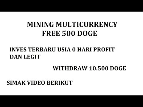 MINING MULTICURRENCY BONUS 500 DOGE [ INVES TERBARU 0 HARI ]