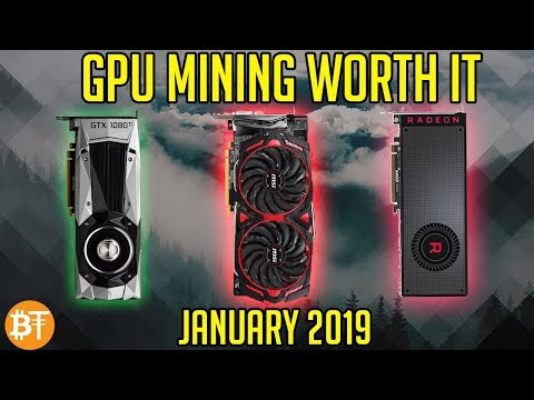 IS GPU MINING WORTH IT JANUARY 2019? ETH, ETC, XMR, RVN, BTG