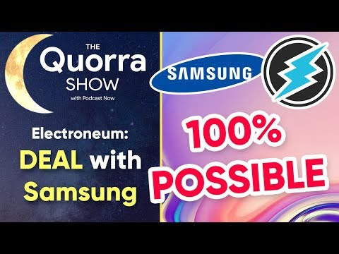 ETN Deal with Samsung 100% POSSIBLE! Here's Why – The Quorra Show (1/14)