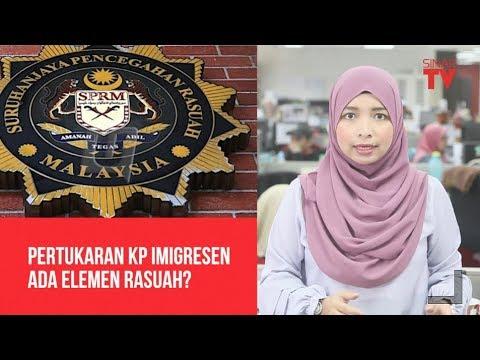 Pertukaran KP Imigresen ada elemen rasuah?