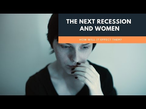 How The Next Recession May Affect Women More Than Men | Cryptocurrency And Wealth Building Tips